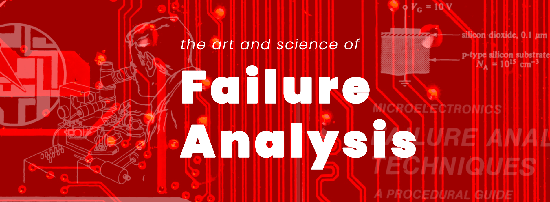 The Methods and Nuance of Failure Analysis