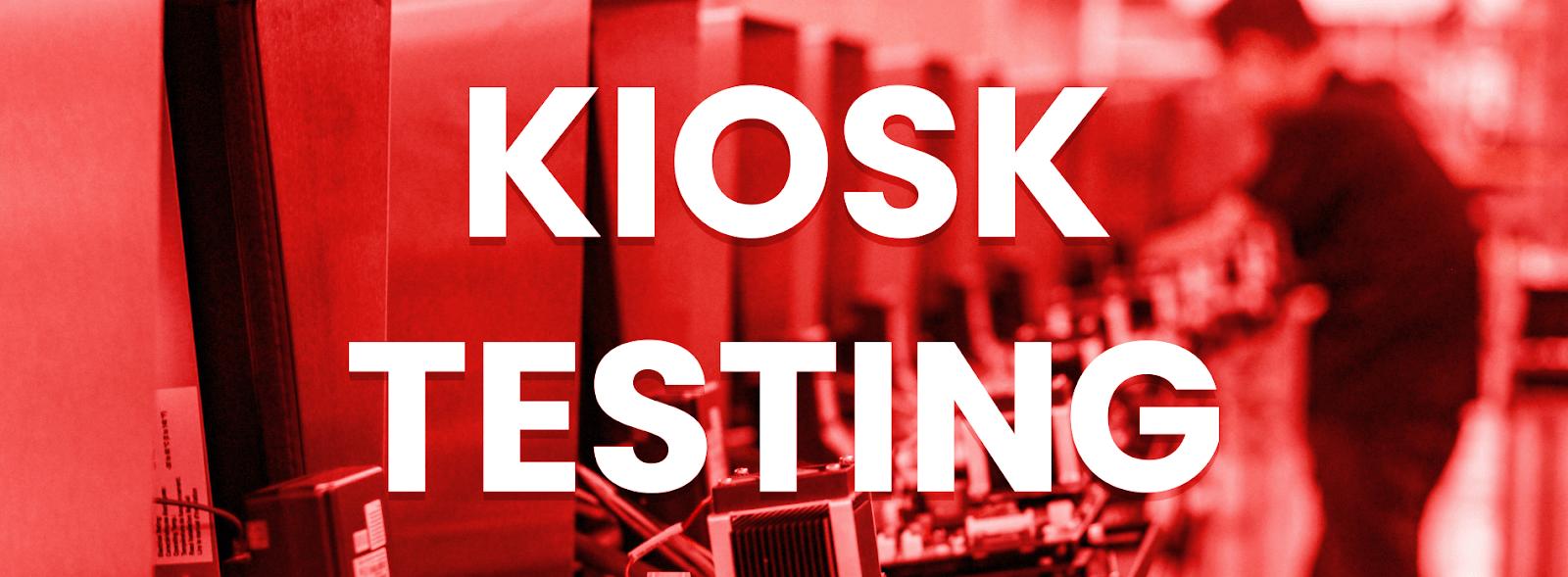 Kiosk Testing Header Image